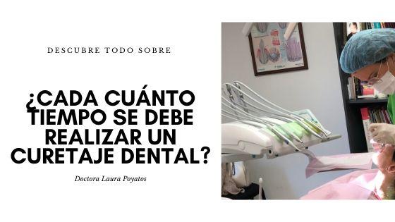 cada cuánto tiempo se debe realizar un curetaje dental