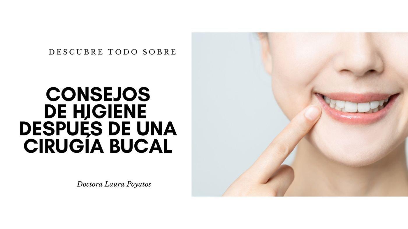 consejos de higiene después de una cirugía bucal